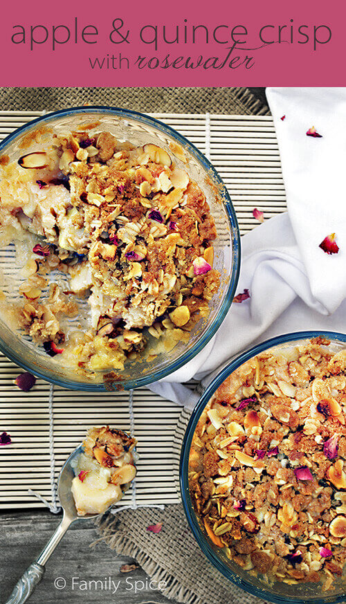 Apple & Quince Crisp with Rosewater by FamilySpice.com